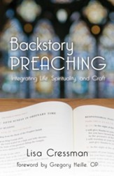 Backstory Preaching: Integrating Life, Spirituality, and Craft