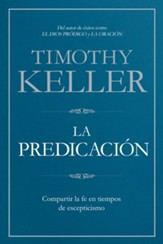 La Predicación: Compartir la Fe en Tiempos de Escepticismo   (Preaching: Communicating Faith in a Skeptical Age)