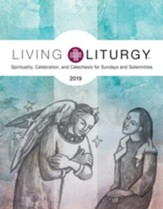 Living Liturgy: Spirituality, Celebration, and Catechesis for Sundays and Solemnities Year C (2019)