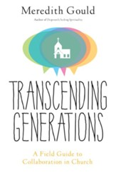 Transcending Generations: A Field Guide to Collaboration in Parishes