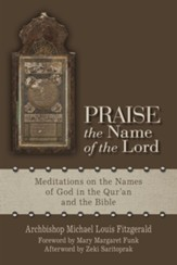 Praise the Name of the Lord: Meditations on the Names of God in the Qur'an and the Bible - Slightly Imperfect