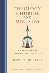 Theology, Church, and Ministry: A Handbook for Theological Education