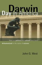Darwin Day in America: How Our Politics and Culture Have Been Dehumanized in the Name of Science / Digital original - eBook
