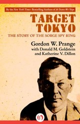Target Tokyo: The Story of the Sorge Spy Ring - eBook