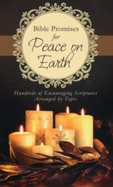 Bible Promises for Peace on Earth: Hundreds of Encouraging Scriptures Arranged by Topic - eBook
