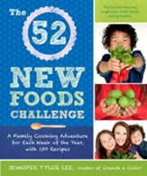 The 52 New Foods Challenge: A Family Cooking Adventure for Each Week of the Year, with 150 Recipes - eBook