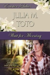 Wait For Morning: Novelette - eBook