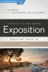 Christ-Centered Exposition Commentary: Exalting Jesus in Acts