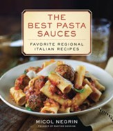 The Best Pasta Sauces: Favorite Regional Italian Recipes - eBook