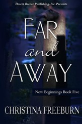 New Beginnings Book Five: Far and Away - eBook