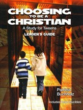 Choosing to Be a Christian: A Study for Tweens
