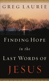 Finding Hope in the Last Words of Jesus - eBook