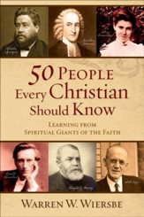 50 People Every Christian Should Know: Learning from Spiritual Giants of the Faith - eBook