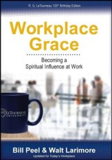 Workplace Grace: Becoming a Spiritual Influence at Work
