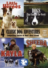4 Classic Dog Adventures (Little Heroes, Dogs That Changed t  he World, Kayla, and Sheeba)