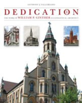 Dedication: The Work of William P. Ginther Ecclesiastical Architect - eBook