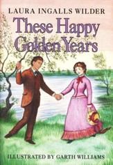 These Happy Golden Years, Little House on the Prairie Series #8  (Hardcover)