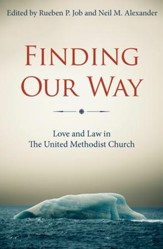 Finding Our Way: Love and Law in The United Methodist Church - eBook