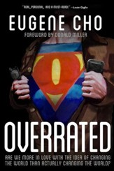 Overrated: Are We More in Love with the Idea of Changing the World Than Actually Changing the World? - eBook