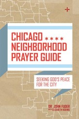 Chicago Neighborhood Prayer Guide: Seeking God's Peace For the City - eBook