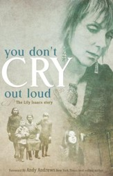 You Don't Cry Out Loud: The Lily Isaacs Story - eBook