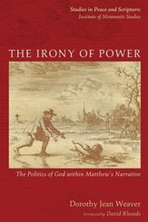 The Irony of Power: The Politics of God within Matthew's Narrative