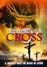 Cries from the Cross: A Journey Into the Heart of Jesus, DVD