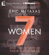 Seven Women: And the Secret of Their Greatness - unabridged audio book on CD