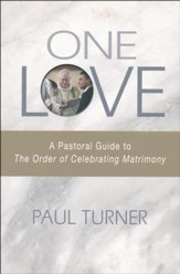 One Love: A Pastoral Guide to the Order of Celebrating Matrimony