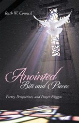 Anointed Bits and Pieces: Poetry, Perspectives, and Prayer Nuggets - eBook