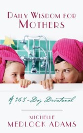 Daily Wisdom For Mothers - eBook