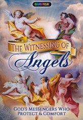 The Witnessing of Angels: God's Messengers Who Protect & Comfort