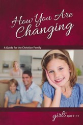 How You Are Changing, Girls Ages 9 - 11, Revised & Updated