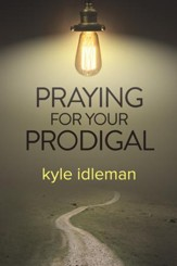 Praying for Your Prodigal - eBook