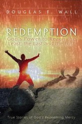 Redemption: God's Power to Reach the Least, the Last, and the Lost - eBook