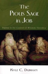The Pious Sage in Job: Eliphaz in the Context of Wisdom Theodicy