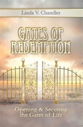 Gates Of Redemption: Opening And Securing The Gates Of Life - eBook