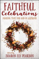Faithful Celebrations - Making Time for God in Autum