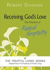 Receiving God's Love: The Practice of Radical Hospitality - eBook