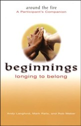 Beginnings: Longing to Belong, Participant's Companion: Around the Fire