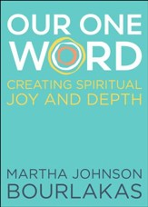 Our One Word - Creating Spiritual Joy and Depth