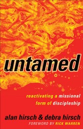 Untamed: Reactivating a Missional Form of Discipleship - eBook