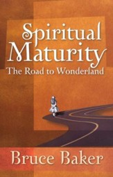 Spiritual Maturity: The Road to Wonderland