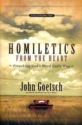 Homiletics from the Heart: Preaching God's Words God's Way