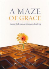 A Maze of Grace: Claiming God's Grace During a Season of Suffering