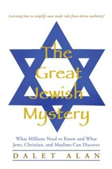 The Great Jewish Mystery: What Millions Need to Know and What Jews, Christian, and Muslims Can Discover - eBook