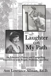 Laughter on My Path: An Educator's Funny and Compelling Encounters with People, Problems, and Pets - eBook