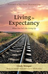 Living in Expectancy: When You Feel Like Giving Up - eBook