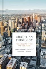 Christian Theology: The Biblical Story and Our Faith