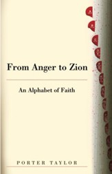 From Anger to Zion: An Alphabet of Faith - eBook